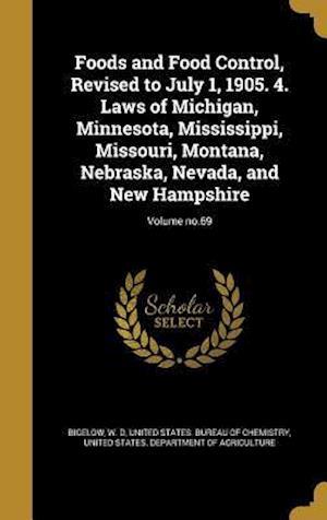 Bog, hardback Foods and Food Control, Revised to July 1, 1905. 4. Laws of Michigan, Minnesota, Mississippi, Missouri, Montana, Nebraska, Nevada, and New Hampshire;