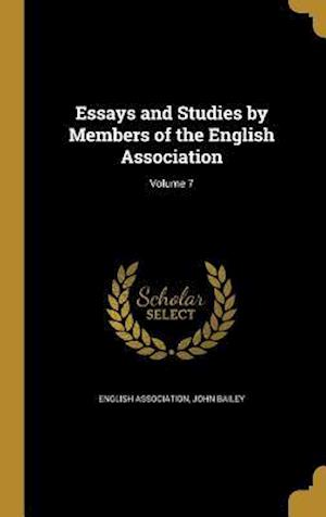 Bog, hardback Essays and Studies by Members of the English Association; Volume 7 af John Bailey