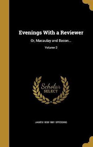 Evenings with a Reviewer af James 1808-1881 Spedding