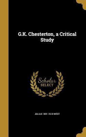 Bog, hardback G.K. Chesterton, a Critical Study af Julius 1891-1918 West