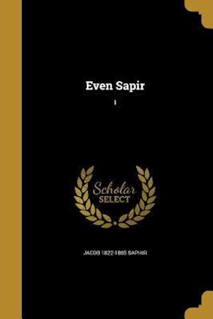Even Sapir; 1 af Jacob 1822-1885 Saphir