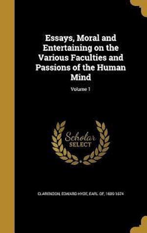 Bog, hardback Essays, Moral and Entertaining on the Various Faculties and Passions of the Human Mind; Volume 1