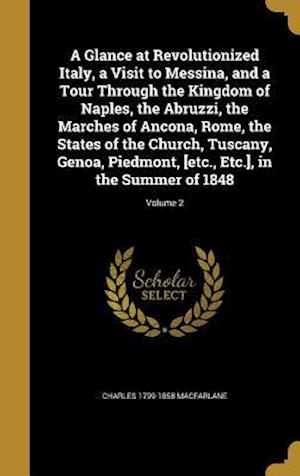 Bog, hardback A   Glance at Revolutionized Italy, a Visit to Messina, and a Tour Through the Kingdom of Naples, the Abruzzi, the Marches of Ancona, Rome, the States af Charles 1799-1858 MacFarlane