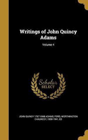 Bog, hardback Writings of John Quincy Adams; Volume 4 af John Quincy 1767-1848 Adams