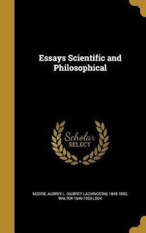 Bog, hardback Essays Scientific and Philosophical af Walter 1846-1933 Lock
