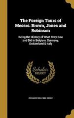 The Foreign Tours of Messrs. Brown, Jones and Robinson af Richard 1824-1883 Doyle