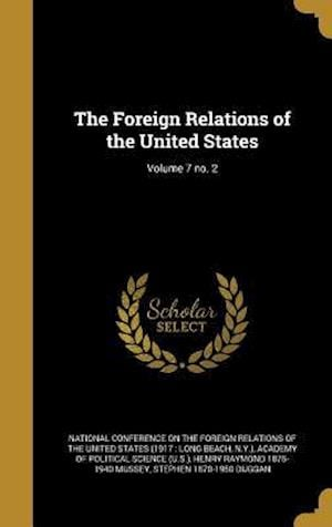 Bog, hardback The Foreign Relations of the United States; Volume 7 No. 2 af Henry Raymond 1875-1940 Mussey