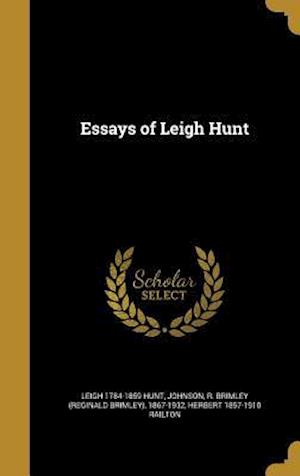 Essays of Leigh Hunt af Herbert 1857-1910 Railton, Leigh 1784-1859 Hunt