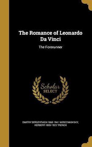 The Romance of Leonardo Da Vinci af Dmitry Sergeyevich 1865-19 Merezhkovsky, Herbert 1865-1923 Trench