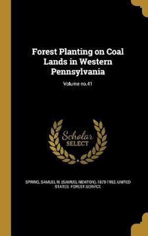 Bog, hardback Forest Planting on Coal Lands in Western Pennsylvania; Volume No.41