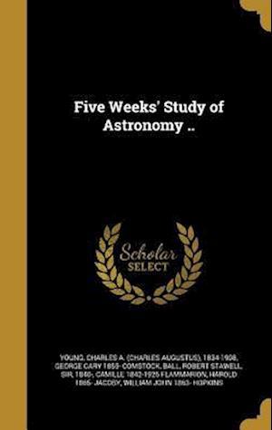 Bog, hardback Five Weeks' Study of Astronomy .. af George Cary 1855- Comstock