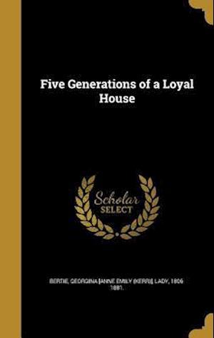 Bog, hardback Five Generations of a Loyal House