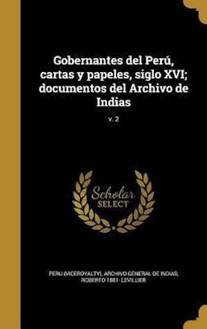 Bog, hardback Gobernantes del Peru, Cartas y Papeles, Siglo XVI; Documentos del Archivo de Indias; V. 2 af Roberto 1881- Levillier