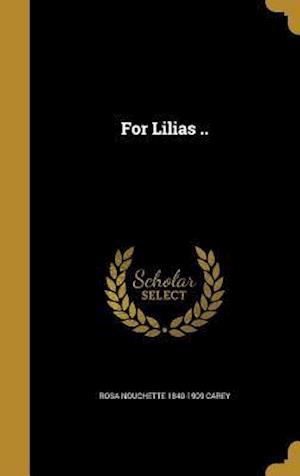 For Lilias .. af Rosa Nouchette 1840-1909 Carey