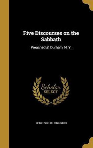 Five Discourses on the Sabbath af Seth 1770-1851 Williston