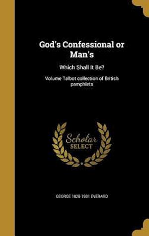 God's Confessional or Man's af George 1828-1901 Everard