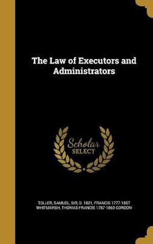 The Law of Executors and Administrators af Thomas Francis 1787-1860 Gordon, Francis 1777-1857 Whitmarsh