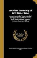 Exercises in Memory of Levi Cooper Lane af Levi Cooper 1833-1902 Lane