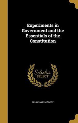 Experiments in Government and the Essentials of the Constitution af Elihu 1845-1937 Root