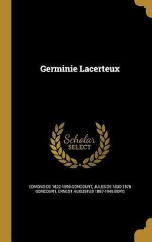 Germinie Lacerteux af Ernest Augustus 1887-1946 Boyd, Edmond De 1822-1896 Goncourt, Jules De 1830-1870 Goncourt