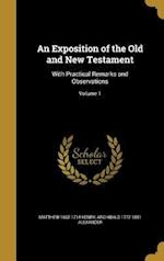 An Exposition of the Old and New Testament af Archibald 1772-1851 Alexander, Matthew 1662-1714 Henry
