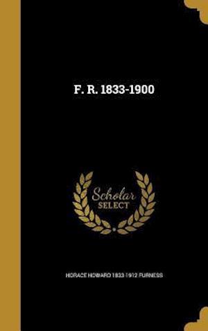 F. R. 1833-1900 af Horace Howard 1833-1912 Furness