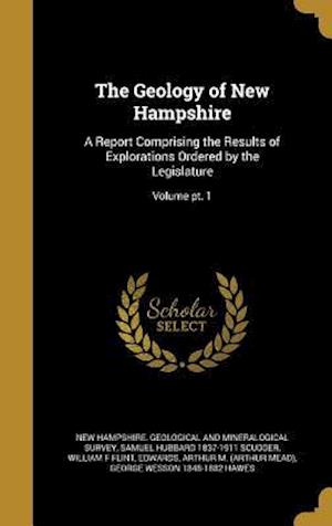 The Geology of New Hampshire af Warren 1850-1934 Upham