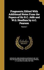 Fragments; Edited with Additional Notes from the Papers of Sir R.C. Jebb and W.G. Headlam by A.C. Pearson; Volume 1 af Walter George 1866-1908 Headlam