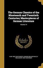 The German Classics of the Nineteenth and Twentieth Centuries; Masterpieces of German Literature; Volume 14 af Kuno 1855-1930 Francke, Isidore 1859-1939 Singer