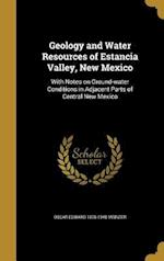 Geology and Water Resources of Estancia Valley, New Mexico af Oscar Edward 1876-1948 Meinzer