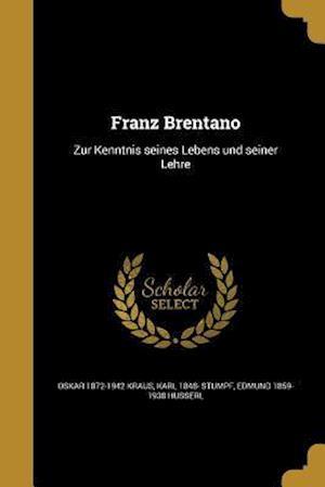 Franz Brentano af Edmund 1859-1938 Husserl, Karl 1848- Stumpf, Oskar 1872-1942 Kraus