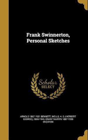 Frank Swinnerton, Personal Sketches af Grant Martin 1887-1930 Overton, Arnold 1867-1931 Bennett