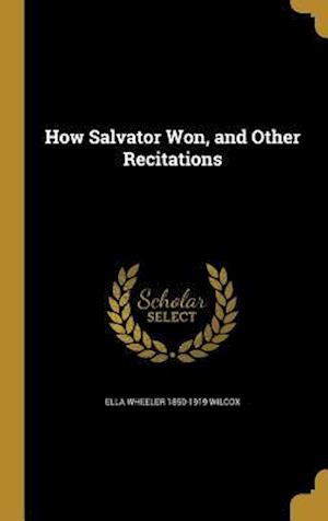 How Salvator Won, and Other Recitations af Ella Wheeler 1850-1919 Wilcox