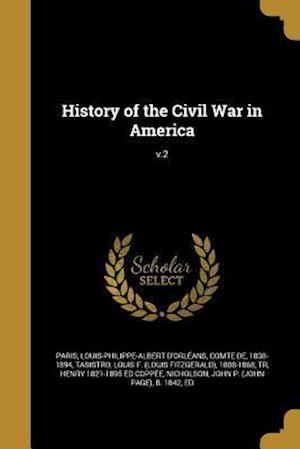History of the Civil War in America; V.2 af Henry 1821-1895 Ed Coppee