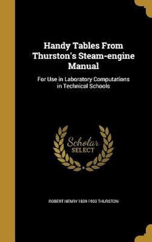 Handy Tables from Thurston's Steam-Engine Manual af Robert Henry 1839-1903 Thurston