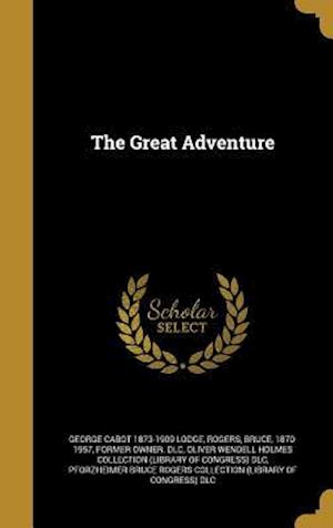 The Great Adventure af George Cabot 1873-1909 Lodge