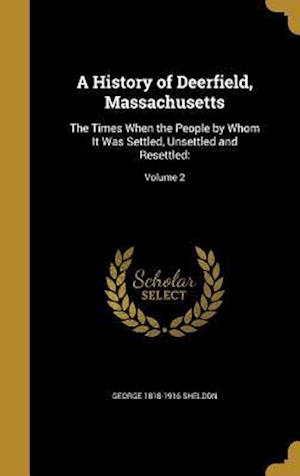 A History of Deerfield, Massachusetts af George 1818-1916 Sheldon