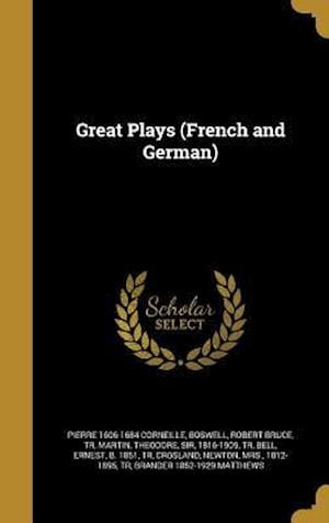 Great Plays (French and German) af Pierre 1606-1684 Corneille, Jean 1639-1699 Racine
