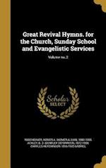 Great Revival Hymns. for the Church, Sunday School and Evangelistic Services; Volume No. 2 af Charles Hutchinson 1856-1932 Gabriel