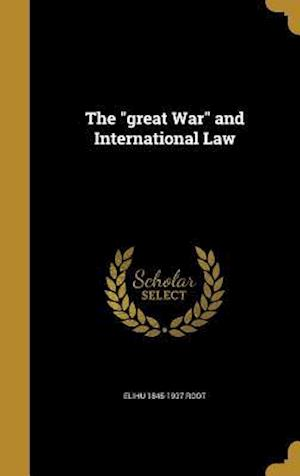 The Great War and International Law af Elihu 1845-1937 Root