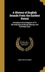 A History of English Sounds from the Earliest Period af Henry 1845-1912 Sweet