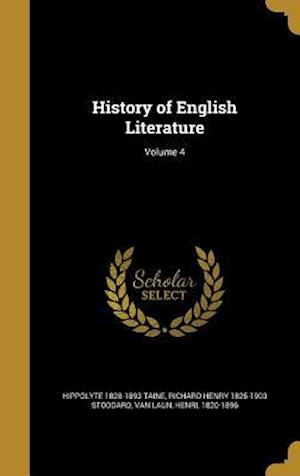 History of English Literature; Volume 4 af Richard Henry 1825-1903 Stoddard, Hippolyte 1828-1893 Taine