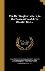 The Huntington Letters, in the Possession of Julia Chester Wells; af William Denison 1864-1923 McCrackan, Benjamin 1736-1800 Huntington