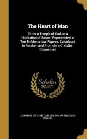 The Heart of Man af Johannes 1773-1858 Gossner, Philipp Friedrich Poschel
