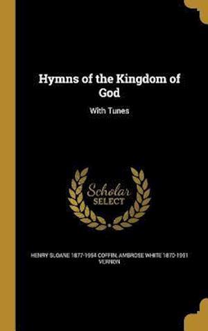 Hymns of the Kingdom of God af Ambrose White 1870-1951 Vernon, Henry Sloane 1877-1954 Coffin