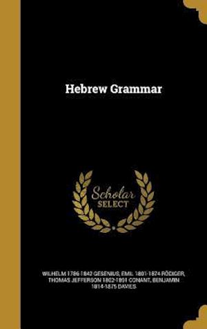 Hebrew Grammar af Wilhelm 1786-1842 Gesenius, Emil 1801-1874 Rodiger, Thomas Jefferson 1802-1891 Conant