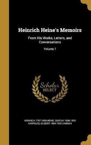 Heinrich Heine's Memoirs af Gustav 1848-1909 Karpeles, Gilbert 1884-1955 Cannan, Heinrich 1797-1856 Heine