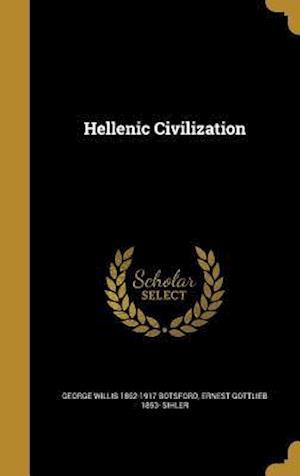 Hellenic Civilization af Ernest Gottlieb 1853- Sihler, George Willis 1862-1917 Botsford