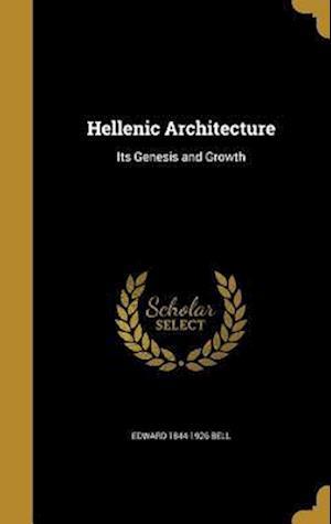 Hellenic Architecture af Edward 1844-1926 Bell