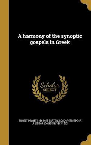 A Harmony of the Synoptic Gospels in Greek af Ernest DeWitt 1856-1925 Burton